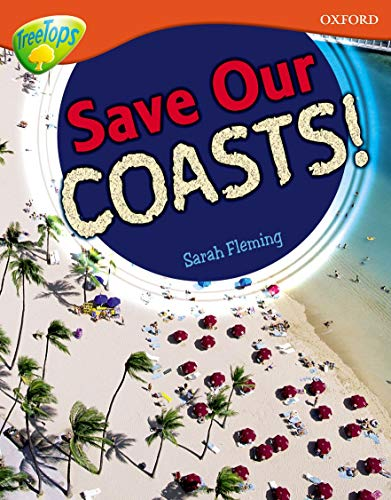 Oxford Reading Tree: Level 13: Treetops Non-Fiction: Save Our Coasts!: Gowar, Mick; Fleming, Sarah;...