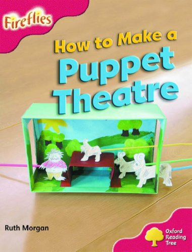 9780199199419: Oxford Reading Tree: Stage 4: More Fireflies:Pack A: How to Make a Puppet Theatre