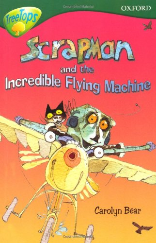 9780199199969: Oxford Reading Tree: Level 12: TreeTops More Stories C: Scrapman and the Incredible Flying Machine