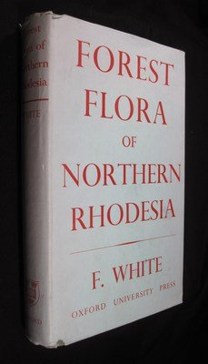 Forest Flora of Northern Rhodesia.: F. White
