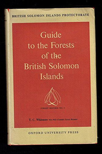 Guide to the Forests of the British Solomon Islands: T.C. Whitmore