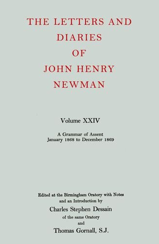 The Letters and Diaries of John Henry Cardinal Newman: Vol. XXIV: A Grammar of Assent, January 1868...