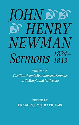 9780199200917: John Henry Newman Sermons 1824-1843: Volume IV: The Church and Miscellaneous Sermons at St Mary's and Littlemore