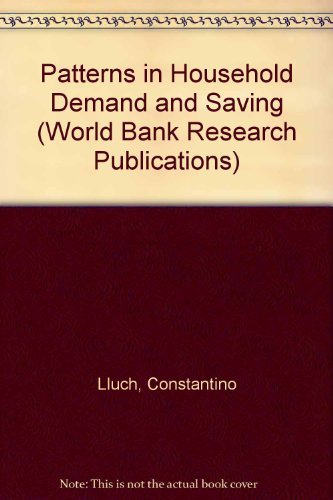 PATTERNS IN HOUSEHOLD DEMAND AND SAVING.: Lluch, Constantino &