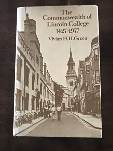 The Commonwealth of Lincoln College, 1427-1977: Green, Vivian Hubert Howard.