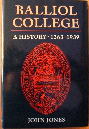 Balliol College. A History, 1263 to 1939.: Jones, John [Ed]