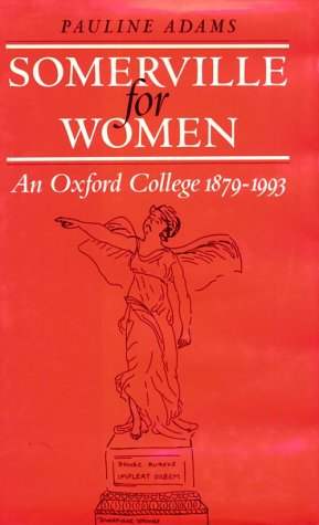 Somerville for Women: An Oxford College, 1879-1993: Adams, Pauline