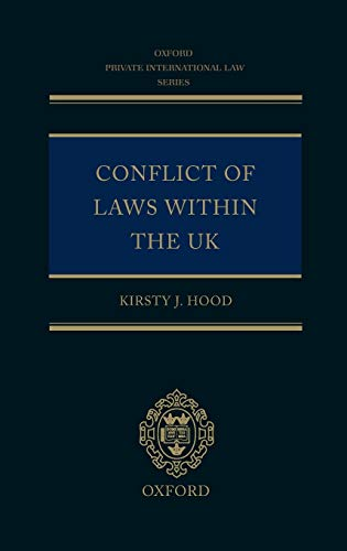 The Conflict of Laws Within the UK: Hood, Kirsty J.