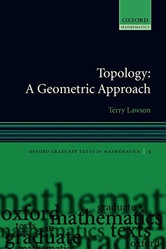 9780199202485: Topology: A Geometric Approach (Oxford Graduate Texts in Mathematics)