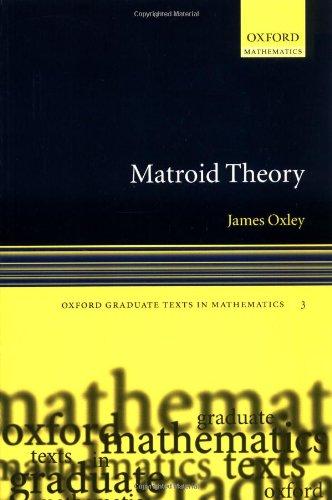 9780199202508: Matroid Theory (Oxford Graduate Texts in Mathematics)