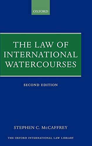 The Law of International Watercourses: McCaffrey, Stephen