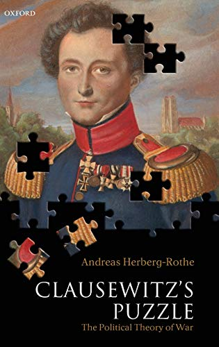 9780199202690: Clausewitz's Puzzle: The Political Theory of War