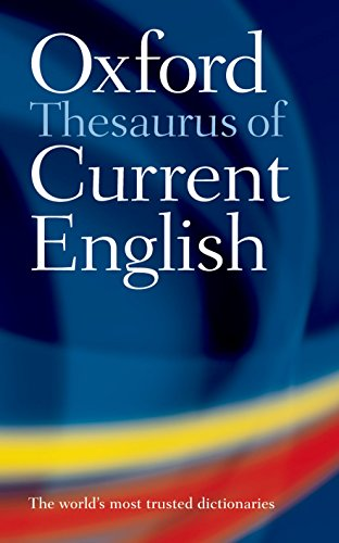 9780199202874: Oxford Thesaurus of Current English