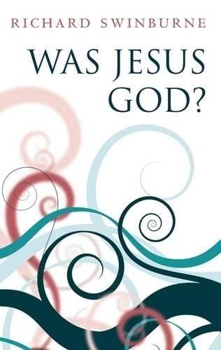 9780199203116: Was Jesus God?