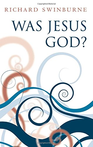 9780199203116: Was Jesus God?