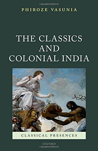 9780199203239: The Classics and Colonial India (Classical Presences)