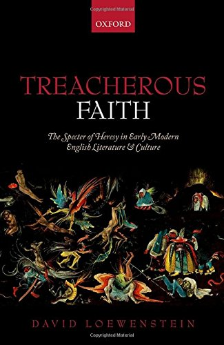 9780199203390: Treacherous Faith: The Specter of Heresy in Early Modern English Literature and Culture