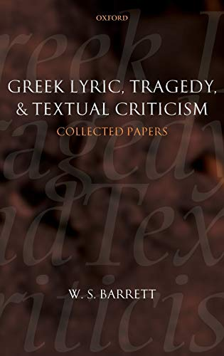 9780199203574: Greek Lyric, Tragedy, and Textual Criticism: Collected Papers