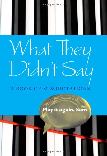 9780199203598: What They Didn't Say: A Book of Misquotations