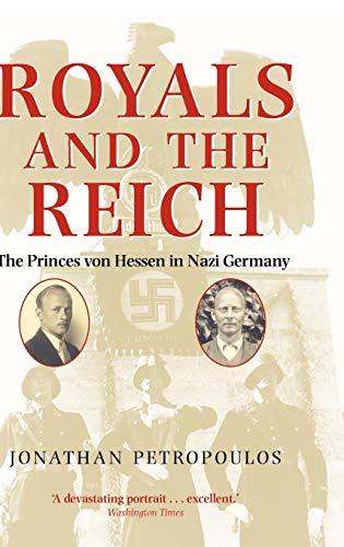9780199203772: Royals and the Reich. Von Hessen Nazi: The Princes Von Hessen in Nazi Germany