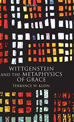 9780199204236: Wittgenstein and the Metaphysics of Grace
