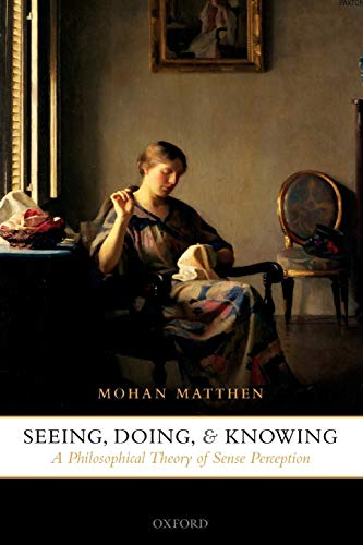 9780199204281: Seeing, Doing, and Knowing: A Philosophical Theory of Sense Perception