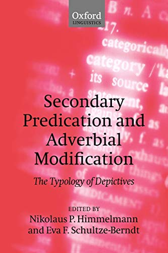 9780199204342: Secondary Predication and Adverbial Modification: The Typology of Depictives