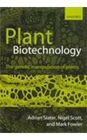 9780199204397: Plant Biotechnology: The Genetic Manipulation Of Plants
