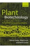 9780199204397: Plant Biotechnology: The Genetic Manipulation Of Plants