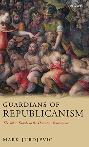 9780199204489: Guardians of Republicanism: The Valori Family in the Florentine Renaissance