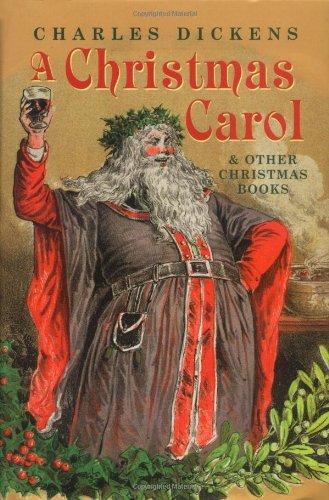 """A """"Christmas Carol"""" and Other Christmas Books (Gift Edition)"""