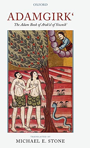 Adamgirk': The Adam Book of Arak'el of Siwnik': Stone, Michael E. (trans.)