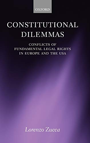 9780199204977: Constitutional Dilemmas: Conflicts of Fundamental Legal Rights in Europe and the USA