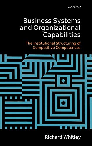 9780199205172: Business Systems and Organizational Capabilities: The Institutional Structuring of Competitive Competences