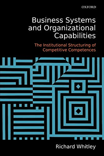 9780199205189: Business Systems and Organizational Capabilities: The Institutional Structuring of Competitive Competences