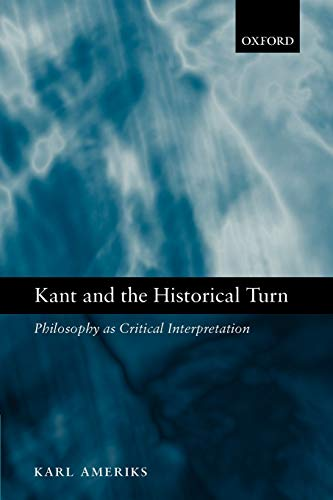 9780199205349: Kant and the Historical Turn: Philosophy as Critical Interpretation
