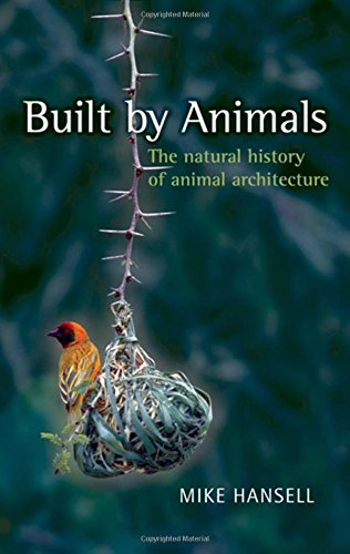9780199205578: Built by Animals: The Natural History of Animal Architecture