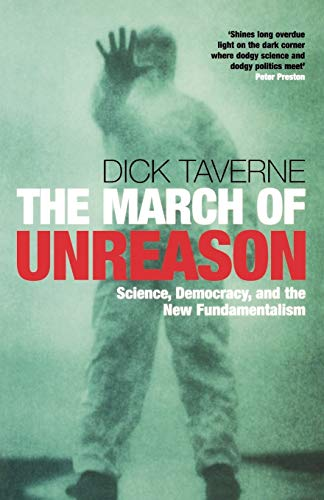 9780199205622: The March of Unreason: Science, Democracy, and the New Fundamentalism