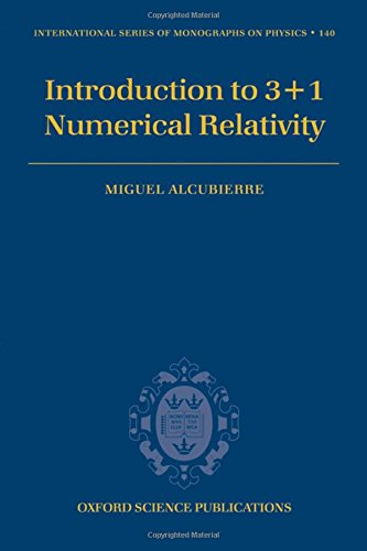 Introduction to 3+1 Numerical Relativity(International Series of: Alcubierre, Miguel