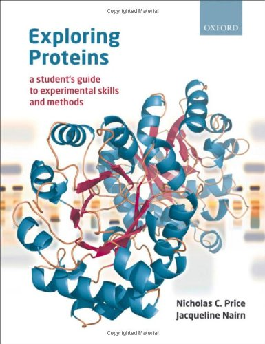 9780199205707: Exploring Proteins: a student's guide to experimental skills and methods