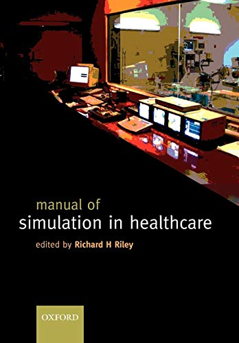 9780199205851: A Manual of Simulation in Healthcare
