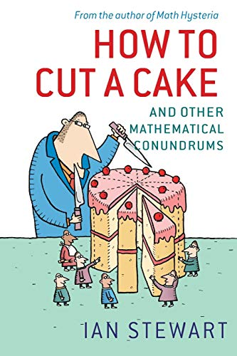 9780199205905: How to Cut a Cake: And Other Mathematical Conundrums