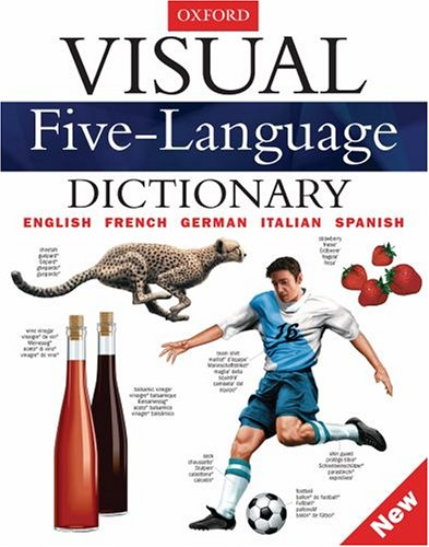 9780199205981: Visual Five-Language Dictionary: English, French, German, Italian, and, Spanish (Pictorial & Illustrated Reference)