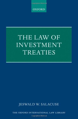The Law of Investment Treaties (The Oxford International Law Library): Salacuse, Jeswald W.