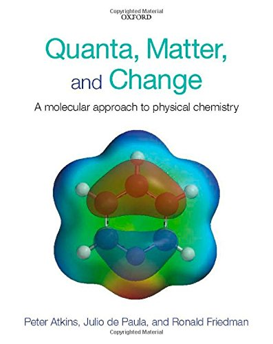 9780199206063: Quanta, Matter, and Change: A molecular approach to physical chemistry