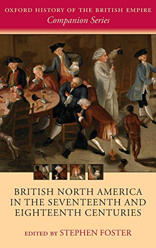 9780199206124: British North America in the Seventeenth and Eighteenth Centuries (Oxford History of the British Empire Companion Series)