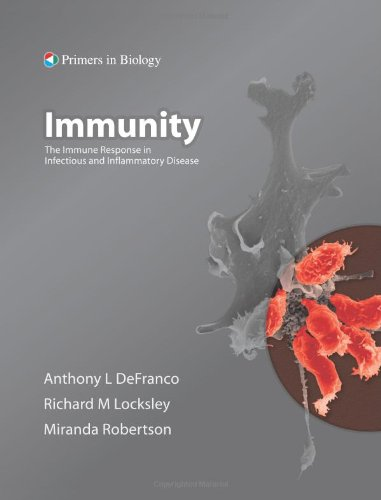 Immunity: The Immune Response to Infectious and: DeFranco, Anthony L.;