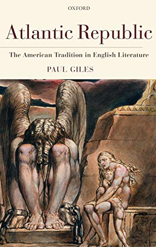 Atlantic Republic. The American Tradition in English Literature.: Giles, Paul