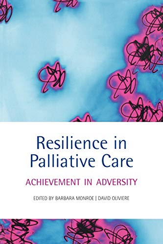 9780199206414: Resilience in Palliative Care : Achievement in adversity: Achievement in adversity