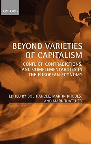 9780199206483: Beyond Varieties of Capitalism: Conflict, Contradictions, and Complementarities in the European Economy